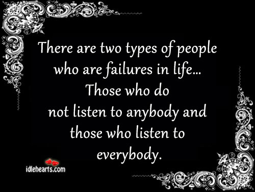There are two types of people who are failures in life… Image