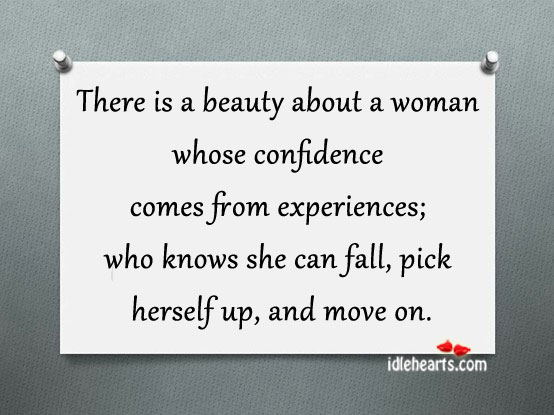 There is a Beauty About a Woman Whose Confidence…
