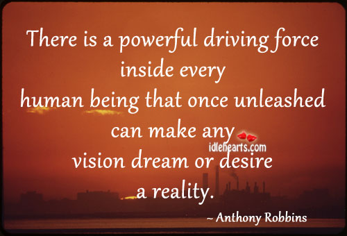 Image, There is a powerful driving force inside every