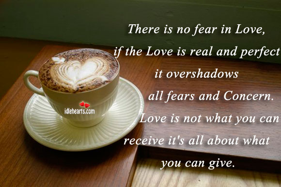 There Is No Fear In Love, If The Love Is Real…