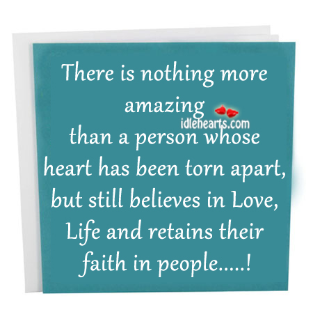 There Is Nothing More Amazing Than A Person Whose….