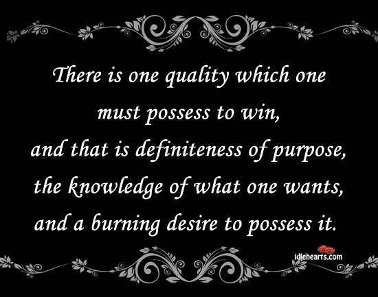 There Is One Quality Which One Must Possess To Win….