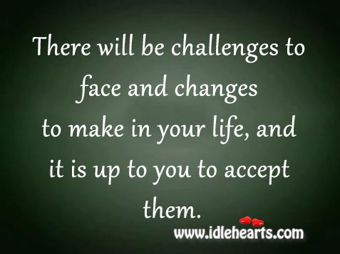 It Is Up To You To Accept Them.