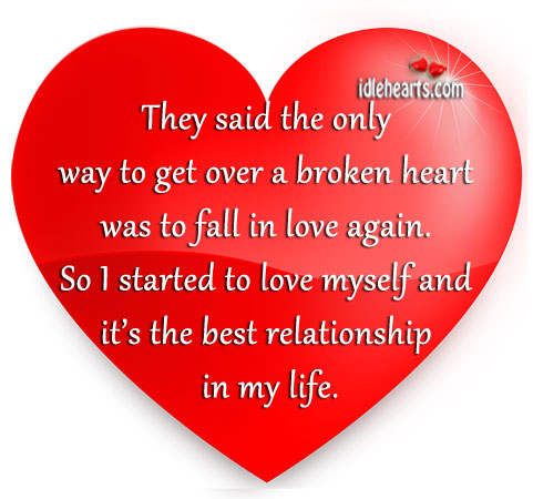 They said the only way to get over a broken heart Image