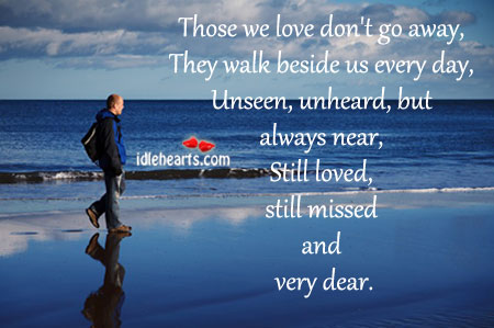 Those We Love Don't Go Away.