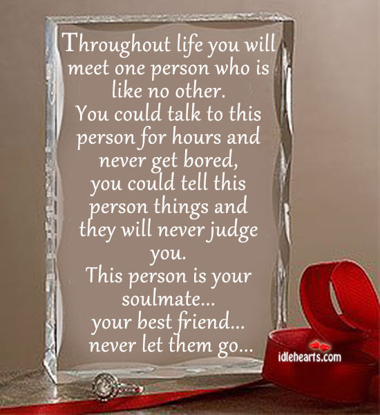 Throughout life you will meet one person who is like no other. Image