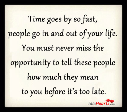 Time Goes By So Fast, People Go In And Out Of Your Life.