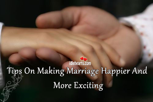 Tips on making marriage happier and more exciting. Image