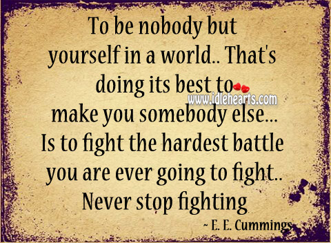 Fight the hardest battle you are ever going to fight. Image