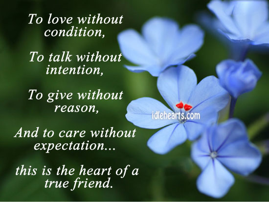 This Is The Heart Of A True Friend….