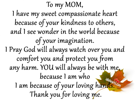 IdleHearts / Quotes / To My Mom I Have My Sweet Compassionate Heart ...