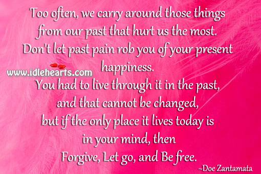 Forgive, Let Go, And Be Free.