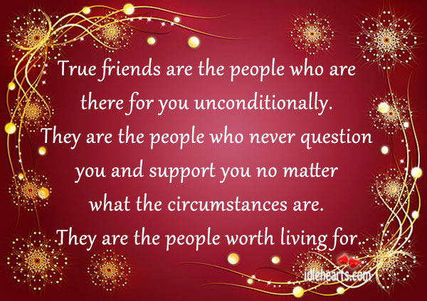 True friends are the people who are there for you unconditionally. Image