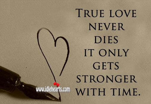 Image, True love gets stronger with time.