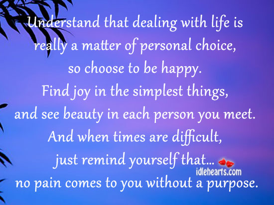 Understand That Dealing With Life Is Really A…