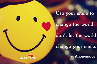 Use Your Smile To Change The…