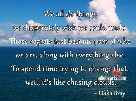 We all do things we desperately wish we could undo. Image