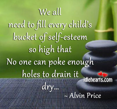 Image, We all need to fill every child's bucket of self-esteem..