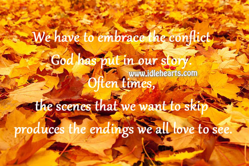 We have to embrace the conflict God has put in our story. Image