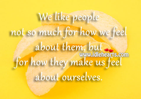 How they make us feel about ourselves. Image