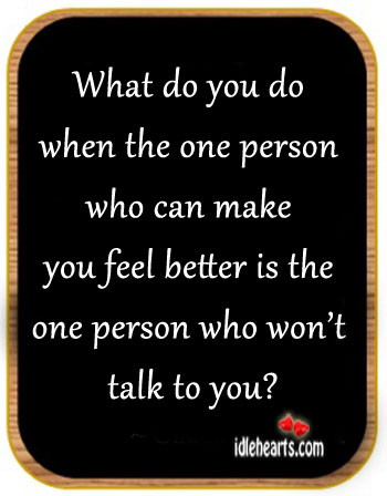What Do You Do When The One Person Who Can…