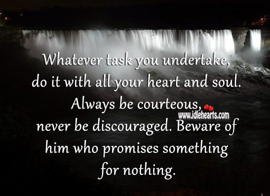 Beware of him who promises something for nothing. Image