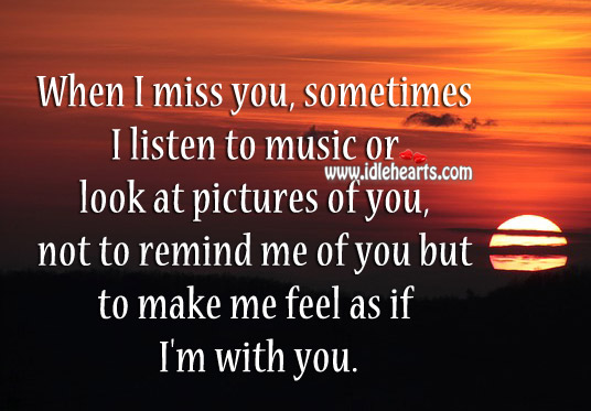 When I Miss You, Sometimes I Listen To Music..