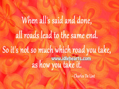 All Roads Lead To The Same End