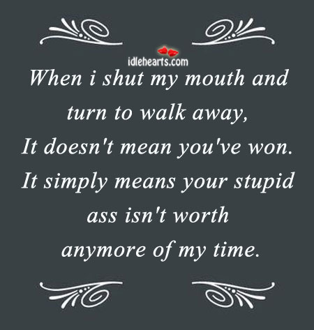 Image, When I shut my mouth and turn to walk away