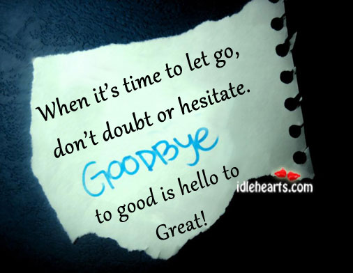 Goodbye to good is hello to great! Image