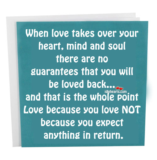 When Love Takes Over Your Heart, Mind And Soul There Are No…
