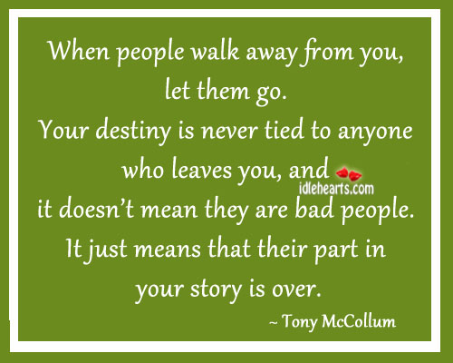 When People Walk Away From You, Let Them Go.