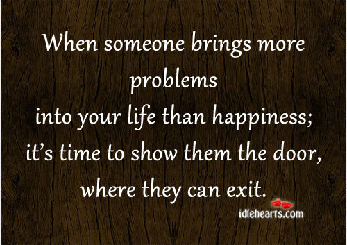 When Someone Brings More Problems Into Your Life…