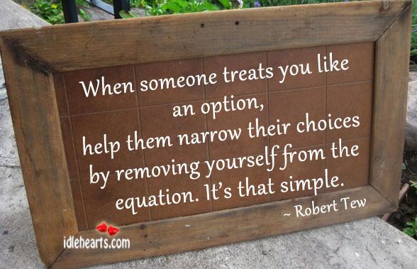 When Someone Treats You Like An Option…