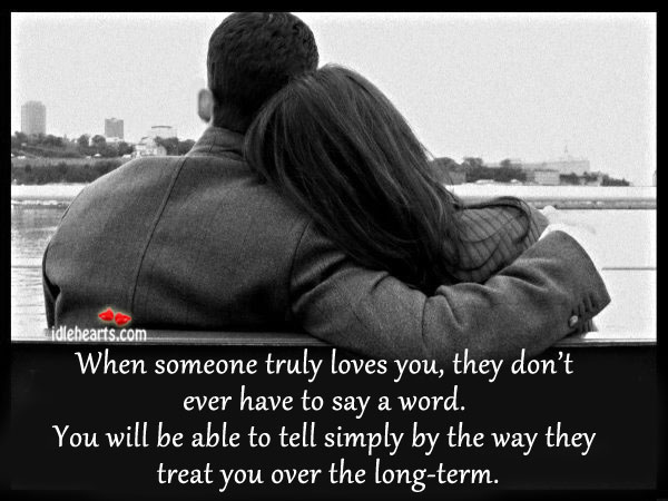 When Someone Truly Loves You, They Don't Ever…