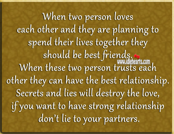 If You Want To Have Strong Relationship Don't Lie To Your Partners.
