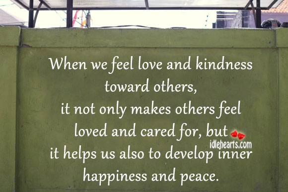 When We Feel Love And Kindness Toward Others…