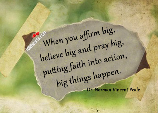 When You Affirm Big, Believe Big And…