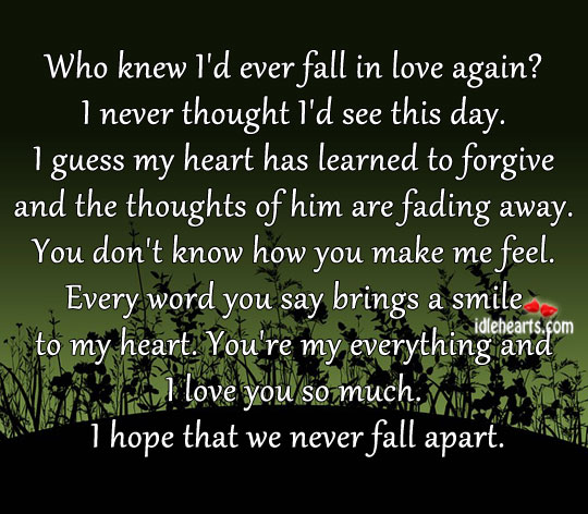 Who knew i'd ever fall in love again? Love You So Much Quotes Image