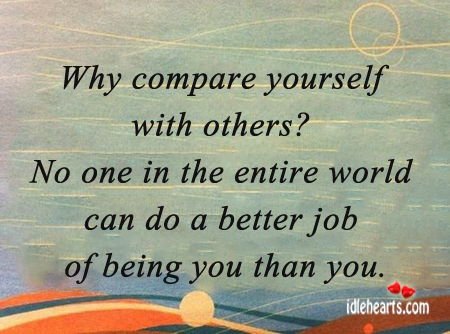 Why compare yourself with other? Image