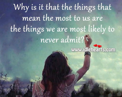 Why Is It That The Things That Mean The Most..
