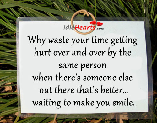 Why Waste Your Time Getting Hurt Over And Over By The…