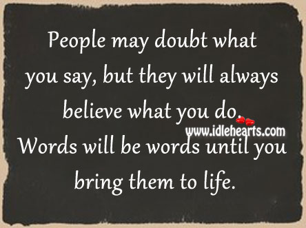 Words will be words until you bring them to life. Image
