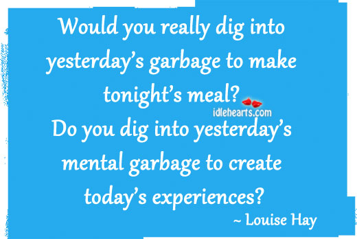 Image, Would you really dig into yesterday's garbage to make today's meal.