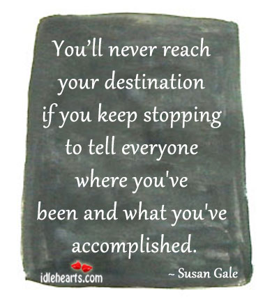 You'll Never Reach Your Destination If You Keep….