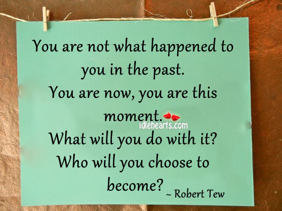 Image, You are not what happened to you in the past