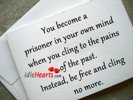 Don't Be a Prisoner of Past