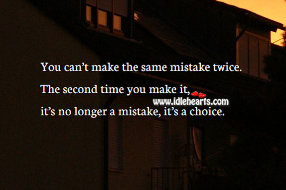 Image, You can't make the same mistake twice.