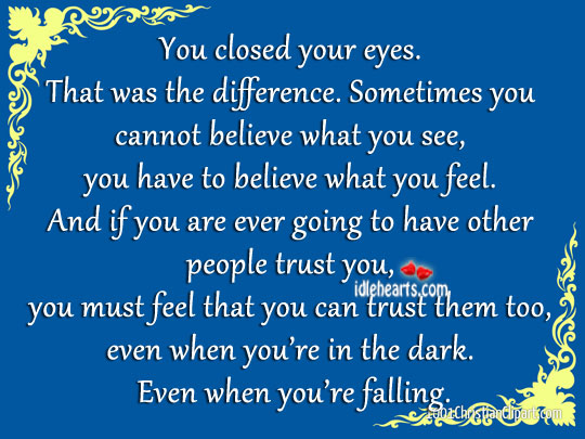 You closed your eyes. That was the difference. Image