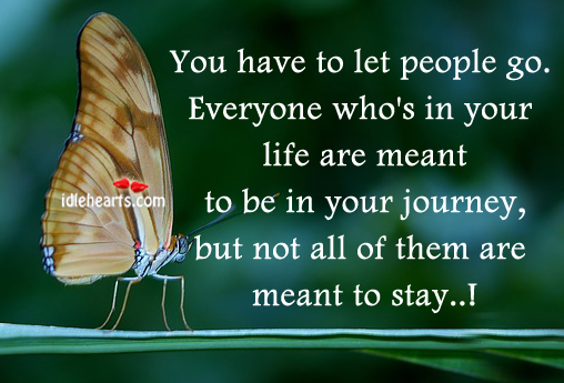 You Have To Let People Go.